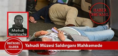 Brüksel Yahudi Müzesi saldırısının baş sanığı Mehdi Nemmouche ifade vermek için mahkemeye getirildi