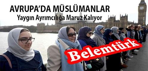 Avrupa'da Müslümanlar Yaygın Ayrımcılığa Maruz Kalıyor