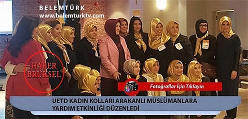 Belçika UETD Kadın Kolları Arakan'a Yardım Etkinliği Düzenledi
