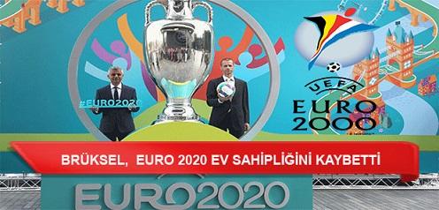 Brüksel, Euro 2020 Avrupa Futbol Şampiyonası'nın Ev Sahipliğini Kaybetti