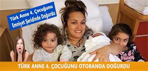 Türk Anne Otobanda 150 kilometre hızla giderken 4. çocuğunu emniyet şeridinde doğurdu