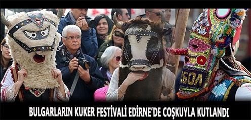 Bulgaristan'ın Meşhur Kuker Festivali Edirne'de Yapıldı