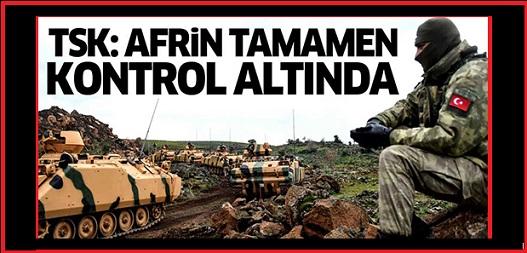 Türk Silahlı Kuvvetleri: Afrin tamamen kontrol altında