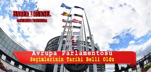 Avrupa Parlamentosu  Seçimlerinin Tarihi Belli Oldu
