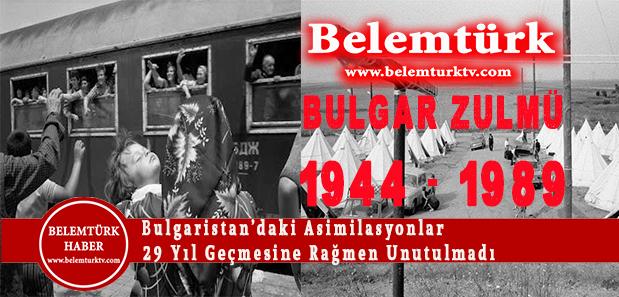 Bulgaristan'daki Asimilasyonlar 29 Yıl Geçmesine Rağmen Unutulmadı