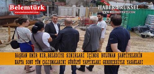 Başkan Emir Kır, Saint-Josse belediye  sınırları içinde bulunan şantiyelerin hafta sonu tüm çalışmalarını yasakladı