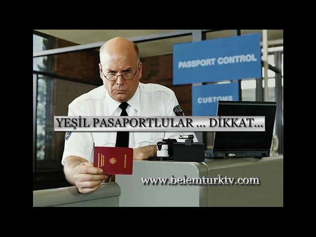 Yeşil Pasaportlu Olanlar Ülkelerine Geri Gönderiliyor