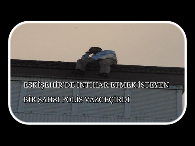 Eskişehir'de İntihara Teşebbüs Eden Şahsı Polis Vazgeçirdi