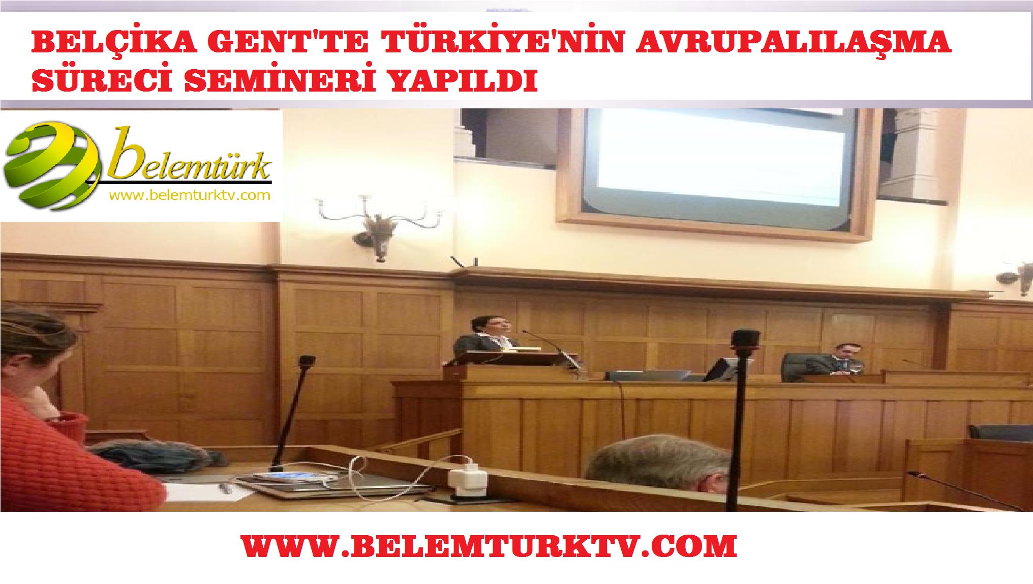 Gent'te Türkiye'nin Avrupalılaşma Süreci Semineri