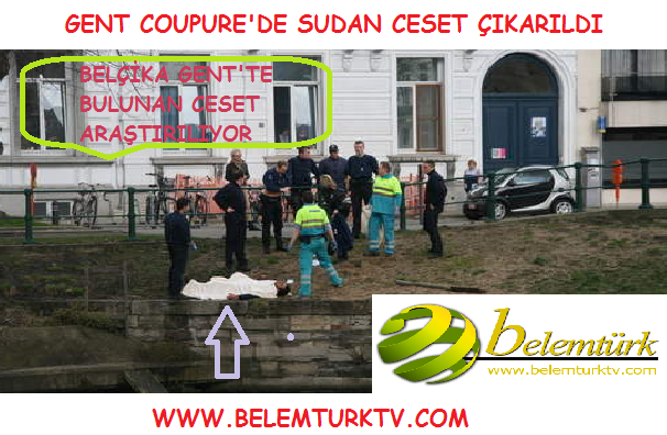 Belçika'nın Gent Şehri Coupure'de Sudan Ceset Çıkarıldı