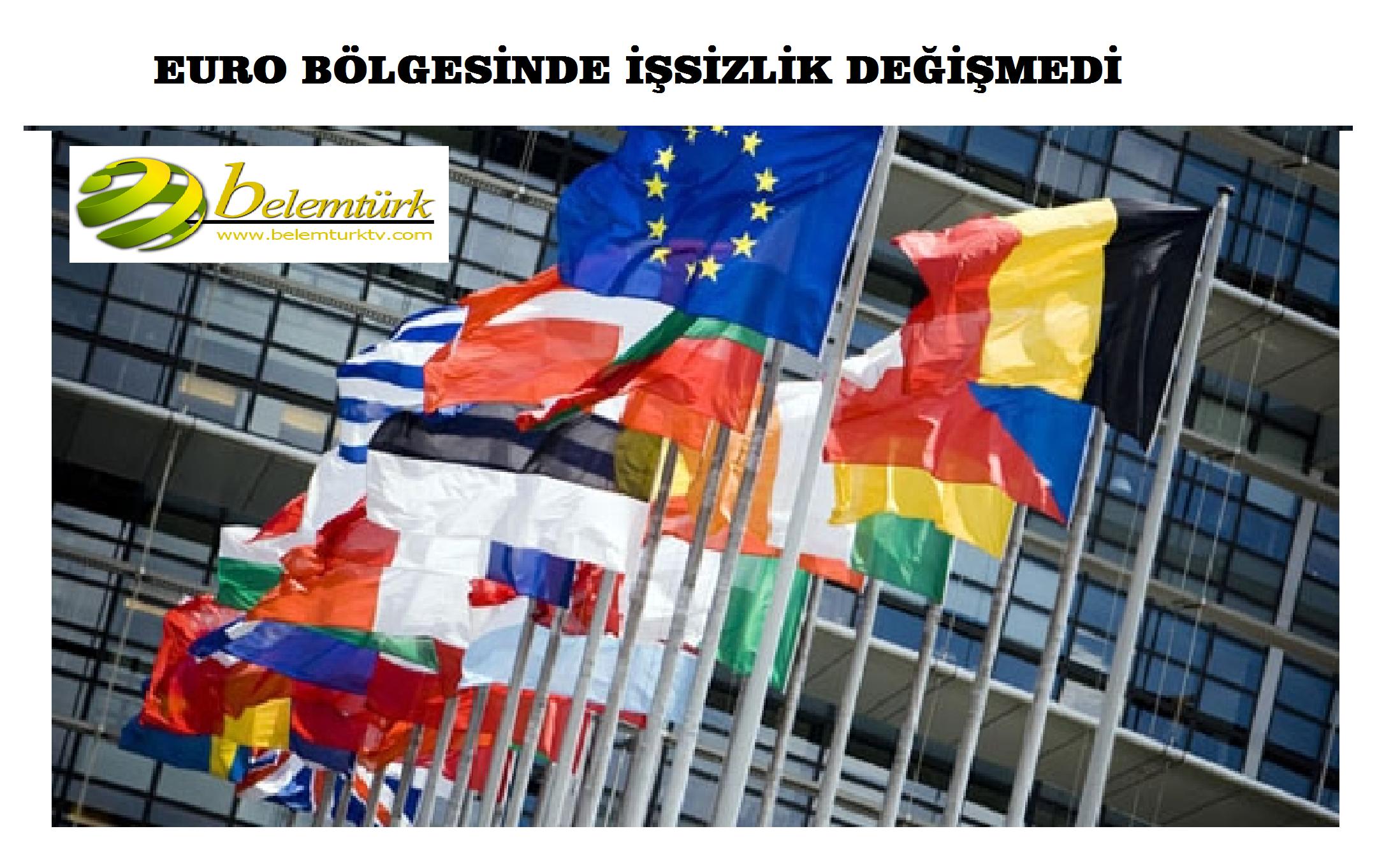 EURO BÖLGESİNDE İŞSİZLİK DEĞİŞMEDİ
