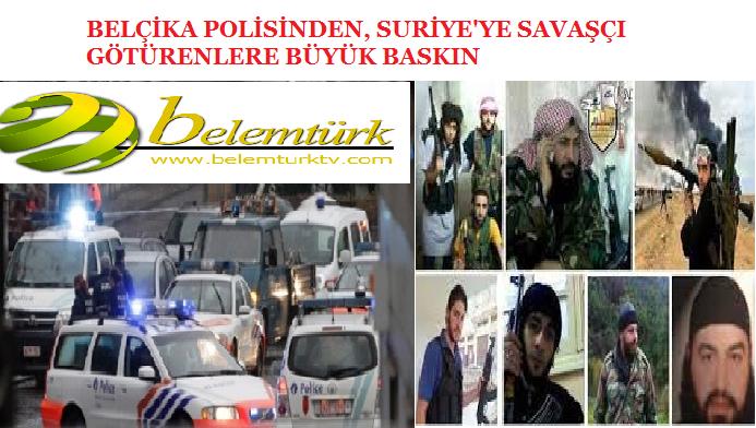 BELÇİKA POLİSİNDEN BÜYÜK BASKIN