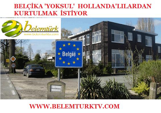 Belçika 'yoksul' Hollandalılardan kurtulmak istiyor