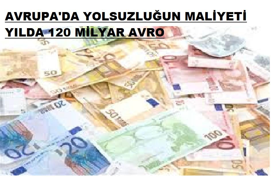 Yolsuzluğun Maliyeti 120 Milyar Avro