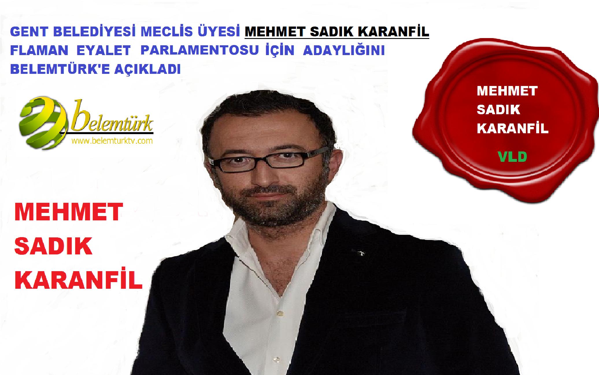 Mehmet Sadık Karanfil Flaman Parlamentosu Adaylığını Açıkladı