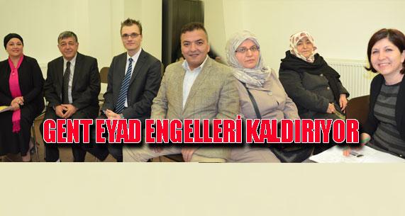 GENT EYAD ENGELLERİ KALDIRIYOR