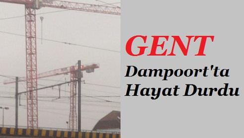 Gent Dampoort'ta Hayat Durdu