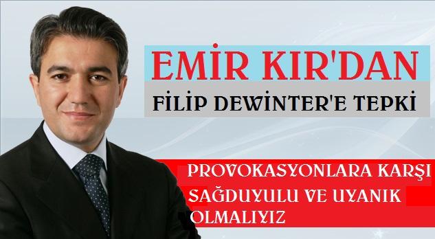 Emir Kır'dan Provokasyonlara  Karşı Sağduyu Çağrısı