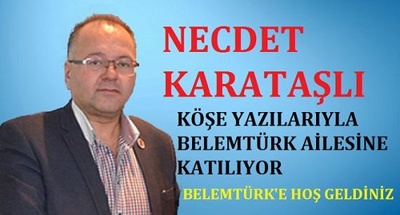 BELEMTÜRK'E HOŞ GELDİN NECDET KARATAŞ'LI