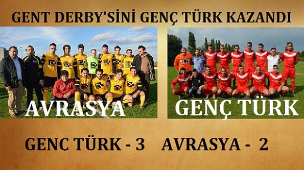 GENT TÜRK DERBY'SİNİ GENÇ TÜRK KAZANDI