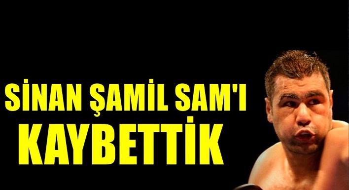 Sinan Şamil Sam Hayata Tutunamadı