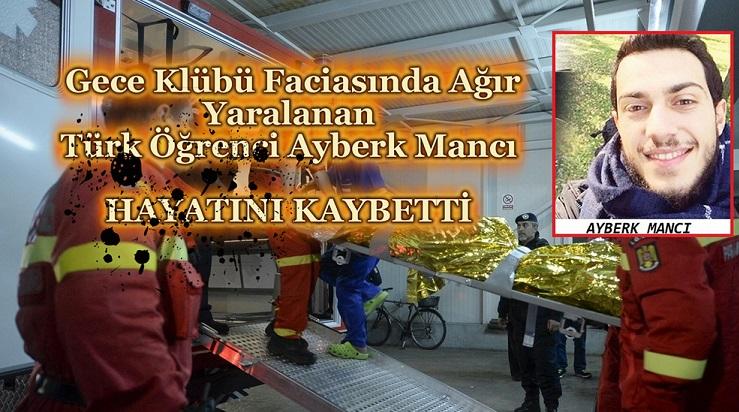 Gece Kulübü Faciasında Ağır Yaralanan Türk Öğrenci Ayberk Mancı Hayatını Kaybetti