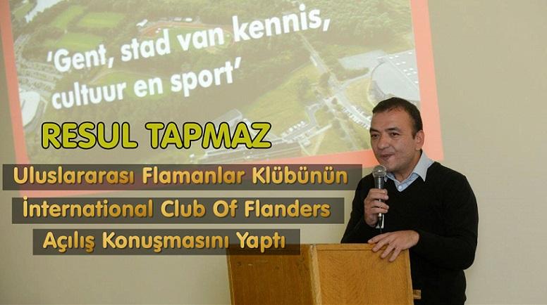 Resul Tapmaz, Uluslararası Flamanlar Kulübü'nün  (International Club of Flanders) Açılış Konuşmasını Yaptı
