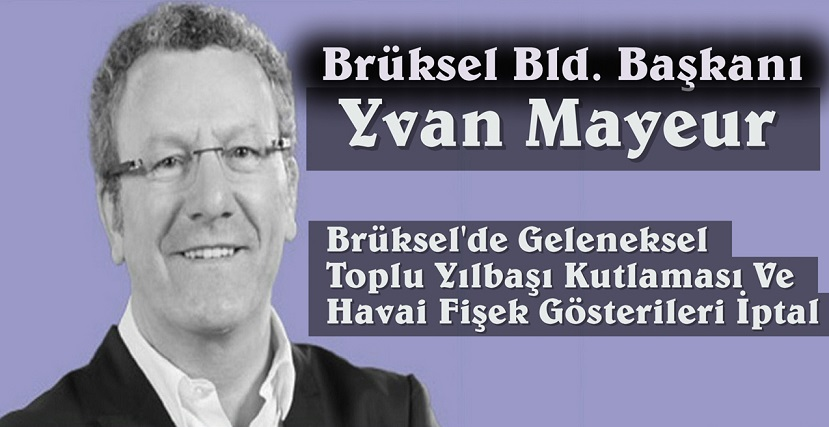 BRÜKSEL'DE GELENEKSEL TOPLU YILBAŞI KUTLAMASI VE HAVAİ FİŞEK GÖSTERİLERİ İPTAL EDİLDİ