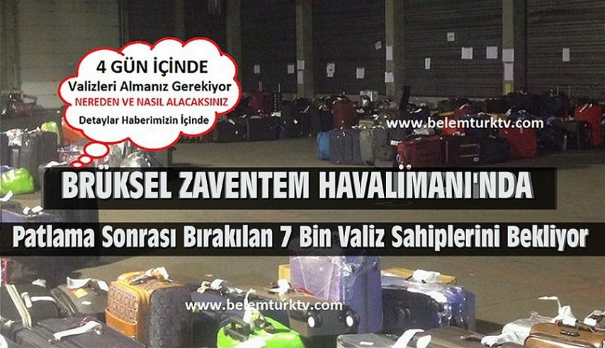 ZAVENTEM HAVALİMANI'NDA PATLAMA SONRASI BIRAKILAN 7 BİN VALİZ SAHİPLERİNİ BEKLİYOR !
