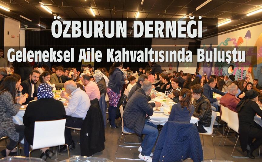 GENT ÖZBURUN DERNEĞİ, GELENEKSEL AİLE KAHVALTISINDA BULUŞTU !