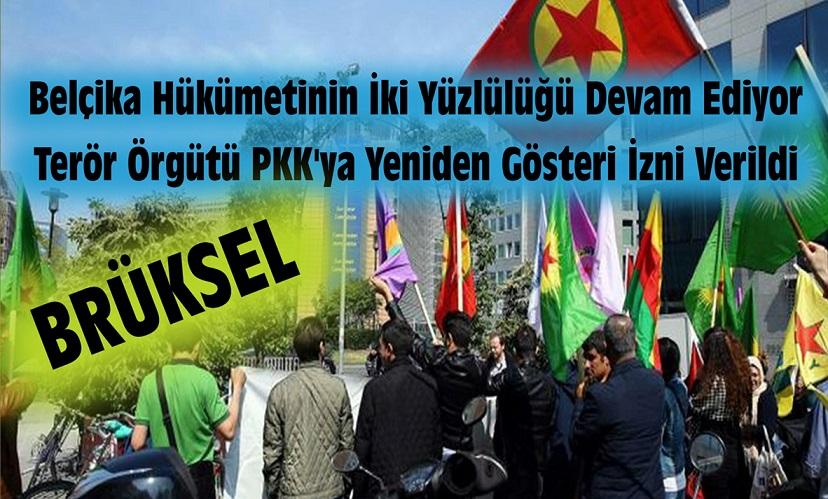 BELÇİKA YÖNETİMİNİN İKİ YÜZLÜLÜĞÜ DEVAM EDİYOR !  TERÖR ÖRGÜTÜ PKK'YA  GÖSTERİ İZNİ VERİLDİ!