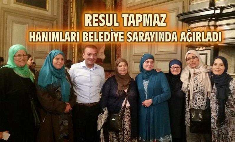 RESUL TAPMAZ HANIMLARI BELEDİYE SARAYINDA AĞIRLADI!