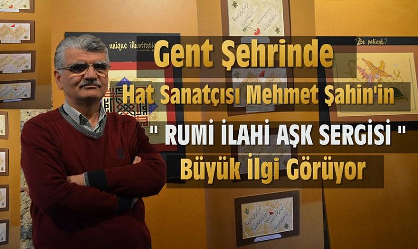 """GENT ŞEHRİNDE """" RUMİ İLAHİ AŞK SERGİSİ """" BÜYÜK İLGİ GÖRÜYOR !"""