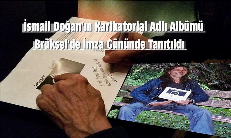 """İsmail Doğan'ın Karikatorial"""" Adlı Albümü 15 Mayıs'ta Brüksel'de İmza Gününde Tanıtıldı."""