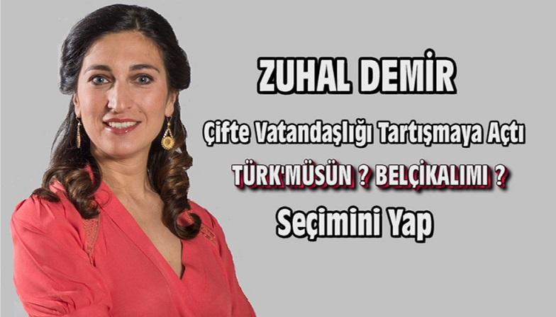 ZUHAL DEMİR ( N-VA ) ÇİFTE VATANDAŞLIĞI TARTIŞMAYA AÇTI!
