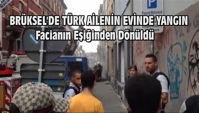 """BRÜKSEL'DE TÜRK AİLENİN EVİNDE YANGIN """"FACİANIN EŞİĞİNDEN DÖNÜLDÜ! (Video)"""