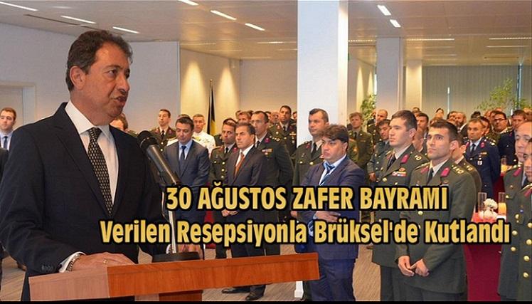 30 AĞUSTOS ZAFER BAYRAMI VERİLEN RESEPSİYONLA BRÜKSEL'DE KUTLANDI