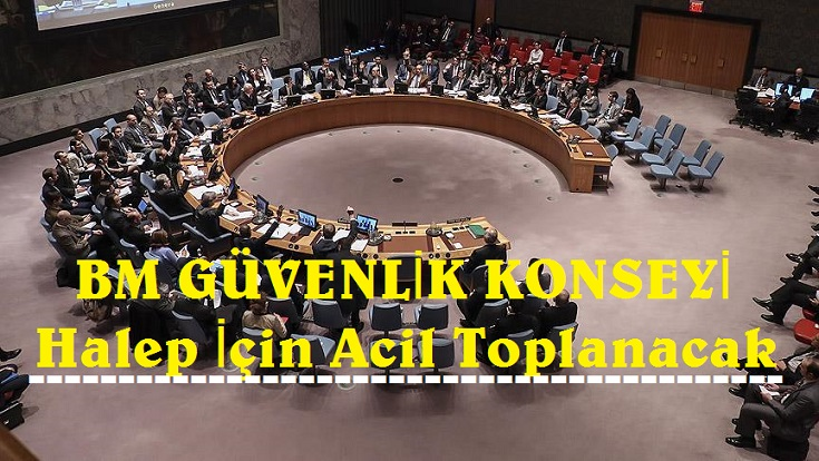 BM Güvenlik Konseyi Halep İçin Acil Toplanacak