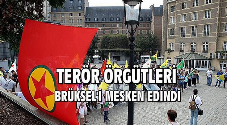 TERÖR ÖRGÜTLERİ BRÜKSEL'İ MESKEN EDİNDİ