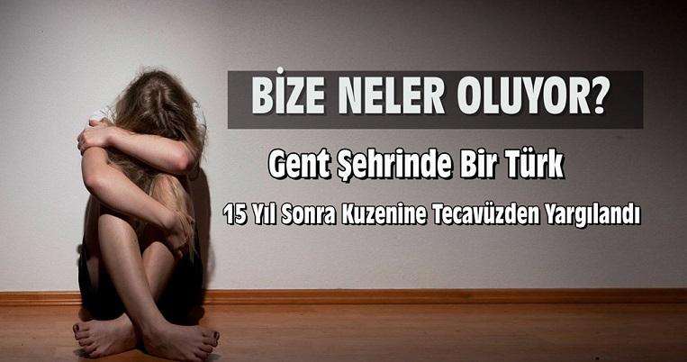 Gent Şehrinde Bir Türk 15 Yıl Sonra Kuzenine Tecavüzden Yargılandı!