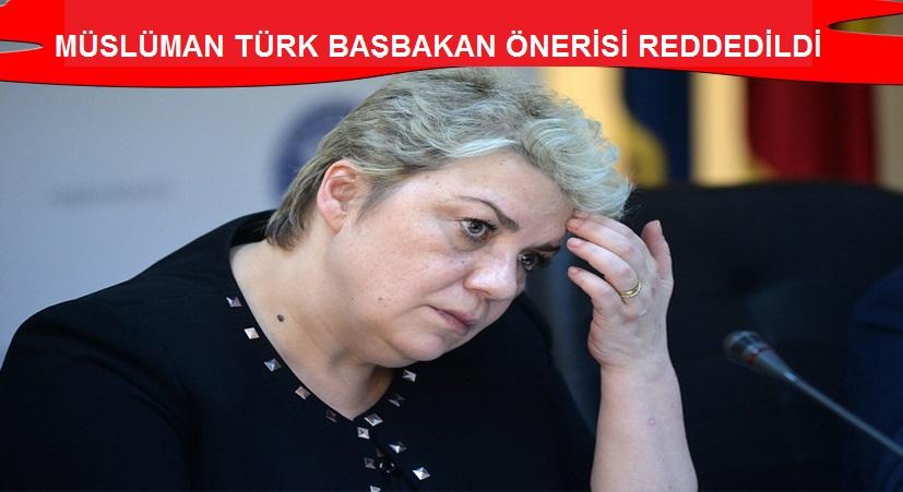 Müslüman Türk başbakan önerisi reddedildi