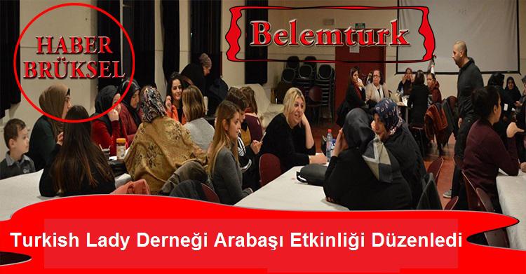 Turkish Lady Derneği Arabaşı Etkinliği Düzenledi