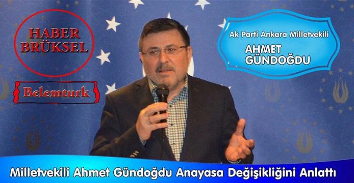 TBMM İdare Amiri ve AK Parti Ankara Milletvekili Ahmet Gündoğdu, Brüksel'de Anayasa Değişikliğini Anlattı