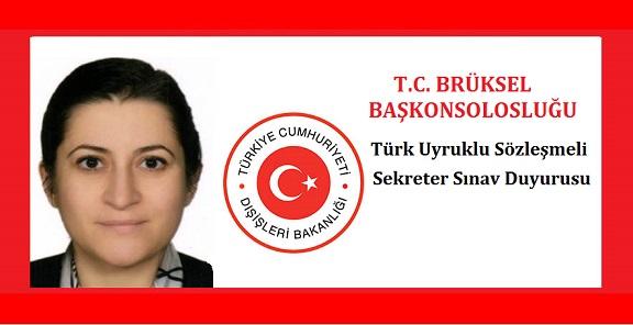 T.C. Brüksel Başkonsolosluğu Türk Uyruklu Sözleşmeli Sekreter Sınav Duyurusu