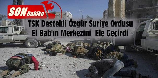 Türk Silahlı Kuvvetleri Destekli Özgür Suriye Ordusu El Bab'ın Merkezini Ele Geçirdi
