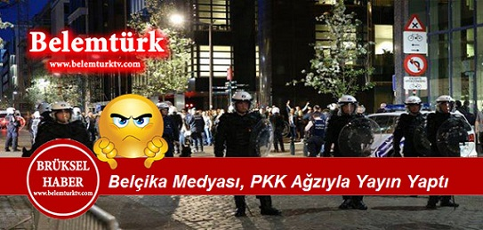 Belçika Medyası, PKK Ağzıyla Yayın Yaptı