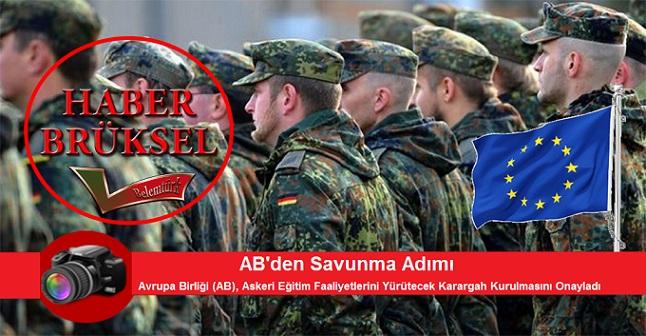 AB'den savunma adımı : Avrupa Birliği dışişleri ve savunma bakanları, karargah olarak faaliyet yürütecek Askeri Planlama ve Yönetim Kapasitesinin kurulmasını onayladı.