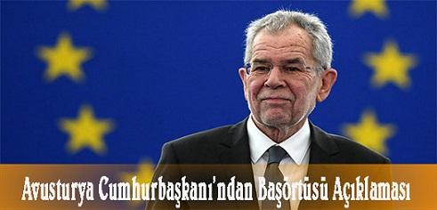 Avusturya Cumhurbaşkanı'ndan başörtüsü açıklaması