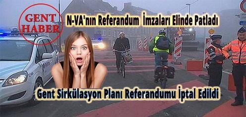 Gent Yeni Sirkülasyon Planı İçin Yapılacak Referandum İptal  Edildi. N-VA'nın Referandum  İmzaları  Elinde Patladı