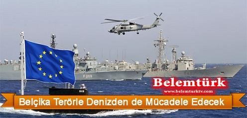 Belçika Terörle Denizden de Mücadele Edecek